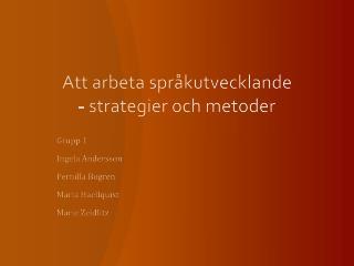 Att arbeta språkutvecklande   - strategier och metoder