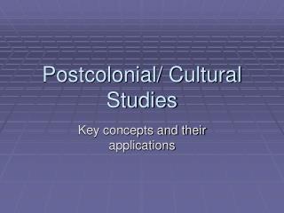 Postcolonial/ Cultural Studies
