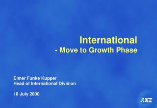 International - Move to Growth Phase
