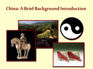 China: A Brief Background Introduction