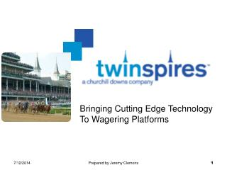 Bringing Cutting Edge Technology To Wagering Platforms