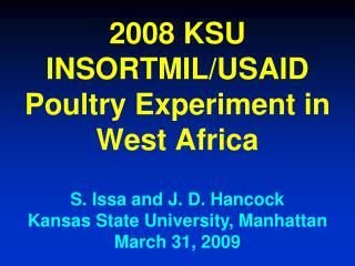 2008 KSU INSORTMIL/USAID Poultry Experiment in West Africa