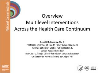 Overview  Multilevel Interventions  Across the Health Care Continuum