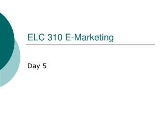 ELC 310 E-Marketing