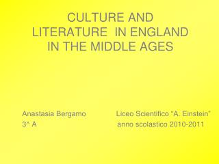 CULTURE AND LITERATURE  IN ENGLAND  IN THE MIDDLE AGES