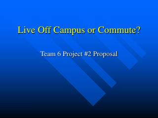 Live Off Campus or Commute?