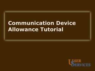 Communication Device Allowance Tutorial