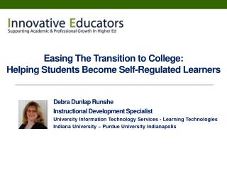 Easing The Transition to College:  Helping  Students Become Self-Regulated  Learners