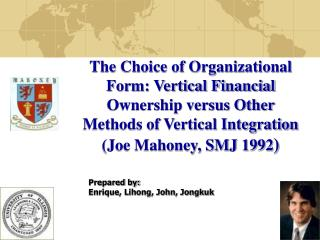 The Choice of Organizational Form: Vertical Financial Ownership versus Other Methods of Vertical Integration (Joe Mahon