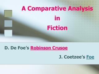 D. De Foe s Robinson Crusoe