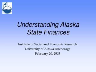 Understanding Alaska  State Finances