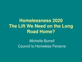 Homelessness 2020  The Lift We Need on the Long Road Home?