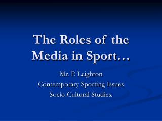 The Roles of the Media in Sport…