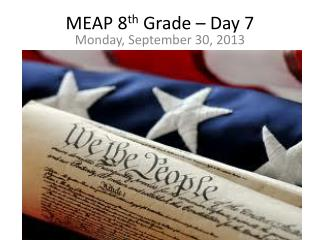 MEAP 8 th  Grade – Day 7
