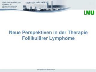 Neue Perspektiven in der Therapie Follikulärer Lymphome