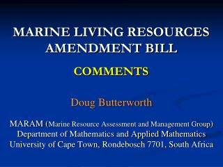 Doug Butterworth MARAM ( Marine Resource Assessment and Management Group ) Department of Mathematics and Applied Mathem