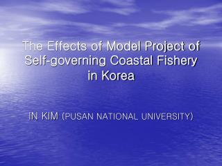 The Effects of Model Project of Self‐governing Coastal Fishery in Korea