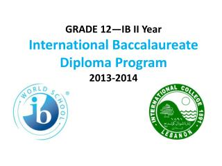 GRADE 12—IB II Year International Baccalaureate Diploma Program  2013-2014