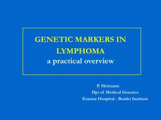 GENETIC MARKERS IN LYMPHOMA a practical overview