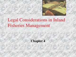 Legal Considerations in Inland Fisheries Management