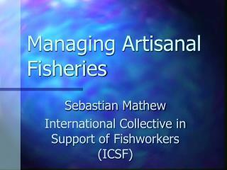 Managing Artisanal Fisheries