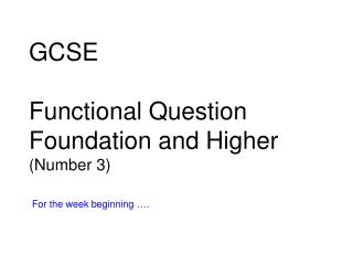 GCSE Functional Question Foundation and Higher (Number 3)