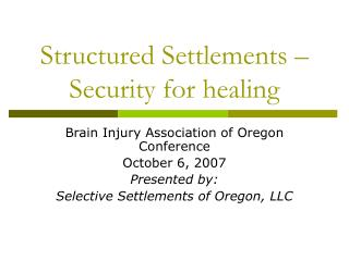 Structured Settlements �Security for healing