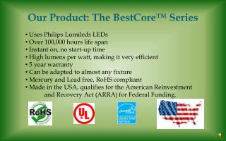 Our Product: The BestCore� Series