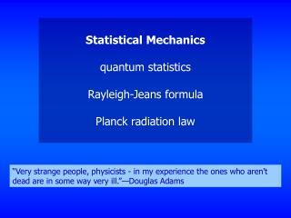 Statistical Mechanics quantum statistics Rayleigh-Jeans formula Planck radiation law