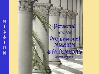 Personal and/or Professional MISSION STATEMENTS Summer 2009