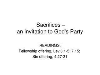 Sacrifices –  an invitation to God's Party