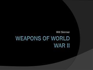 Weapons of World War II