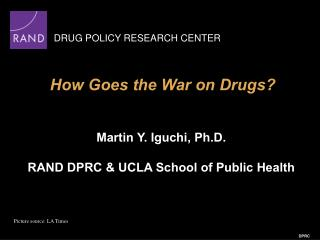 How Goes the War on Drugs?
