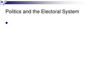 Politics and the Electoral System