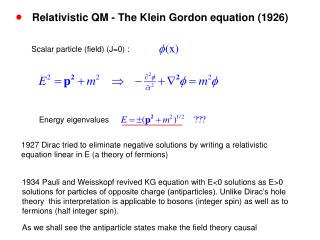 Relativistic QM - The Klein Gordon equation (1926)