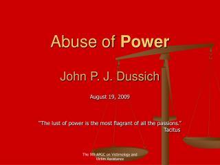 Abuse of  Power John P. J. Dussich