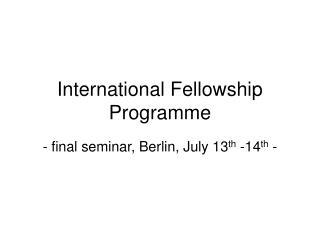 International Fellowship Programme