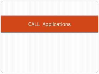 CALL  Applications