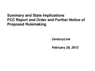 Summary and State Implications FCC Report and Order and Further Notice of Proposed Rulemaking