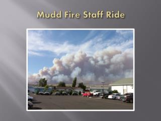 Mudd  Fire Staff Ride