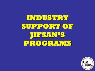 INDUSTRY SUPPORT OF JIFSAN'S PROGRAMS