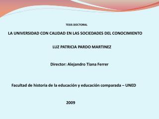 TESIS DOCTORAL             LA UNIVERSIDAD CON CALIDAD EN LAS SOCIEDADES DEL CONOCIMIENTO