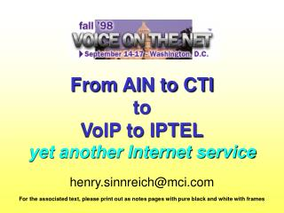 From AIN to CTI  to  VoIP to IPTEL yet another Internet service