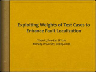 Exploiting Weights of Test Cases to Enhance Fault Localization