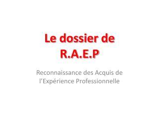 Le dossier de  R.A.E.P