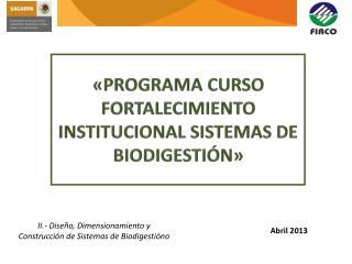 «PROGRAMA CURSO FORTALECIMIENTO INSTITUCIONAL SISTEMAS DE BIODIGESTIÓN »