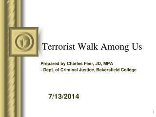 Terrorist Walk Among Us