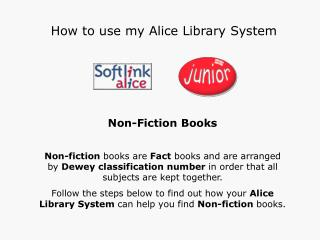 Non-Fiction Books Non-fiction  books are  Fact  books and are arranged by  Dewey classification number  in order that a