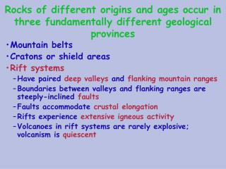 Rocks of different origins and ages occur in three fundamentally different geological provinces