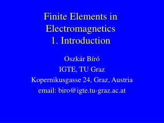 Finite Elements in Electromagnetics 1. Introduction